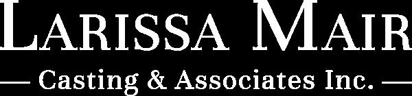 Larissa Mair Casting & Associates Inc.